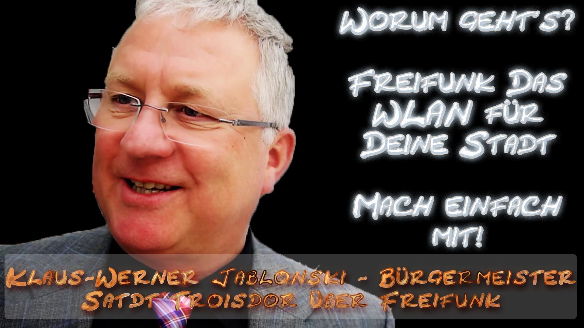 Klaus-Werner Jablonski - Bürgermeister Satdt Troisdor über Freifunk