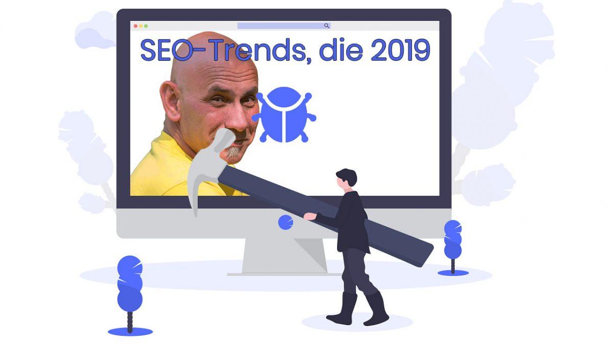 SEO 2019 – diese Trends dominieren das nächste Jahr