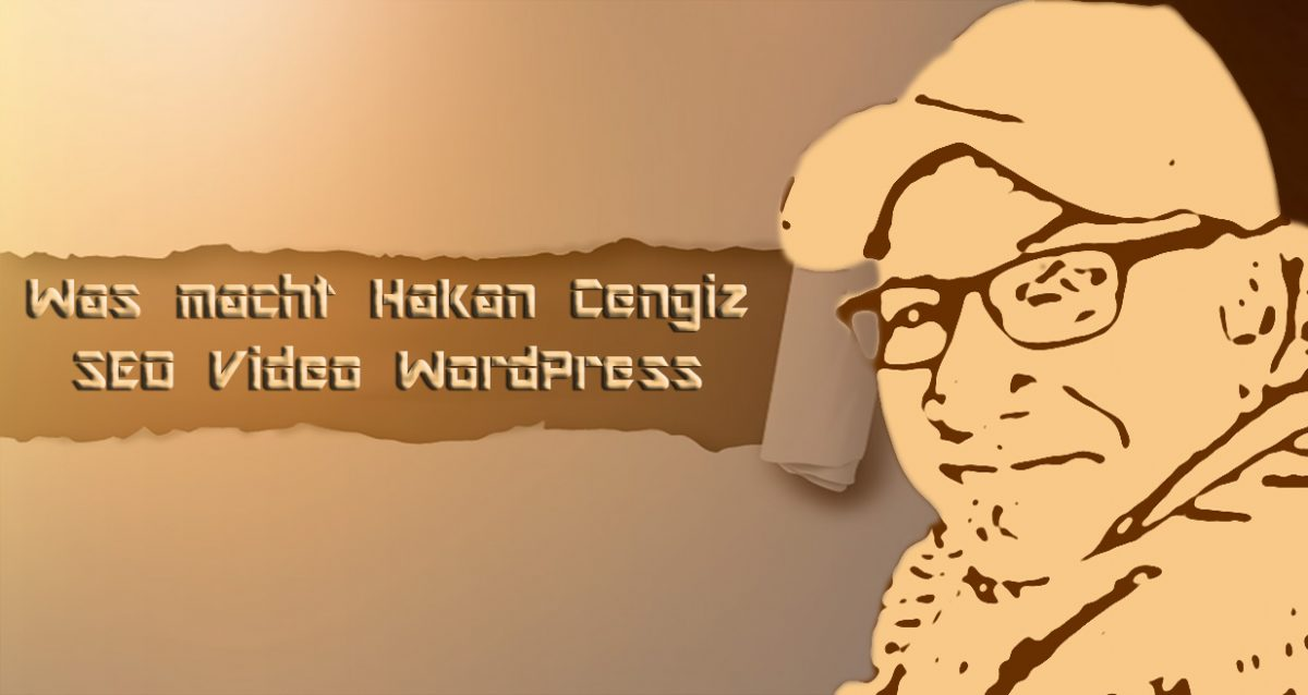 Was macht Hakan Cengiz | SEO Video WordPress
