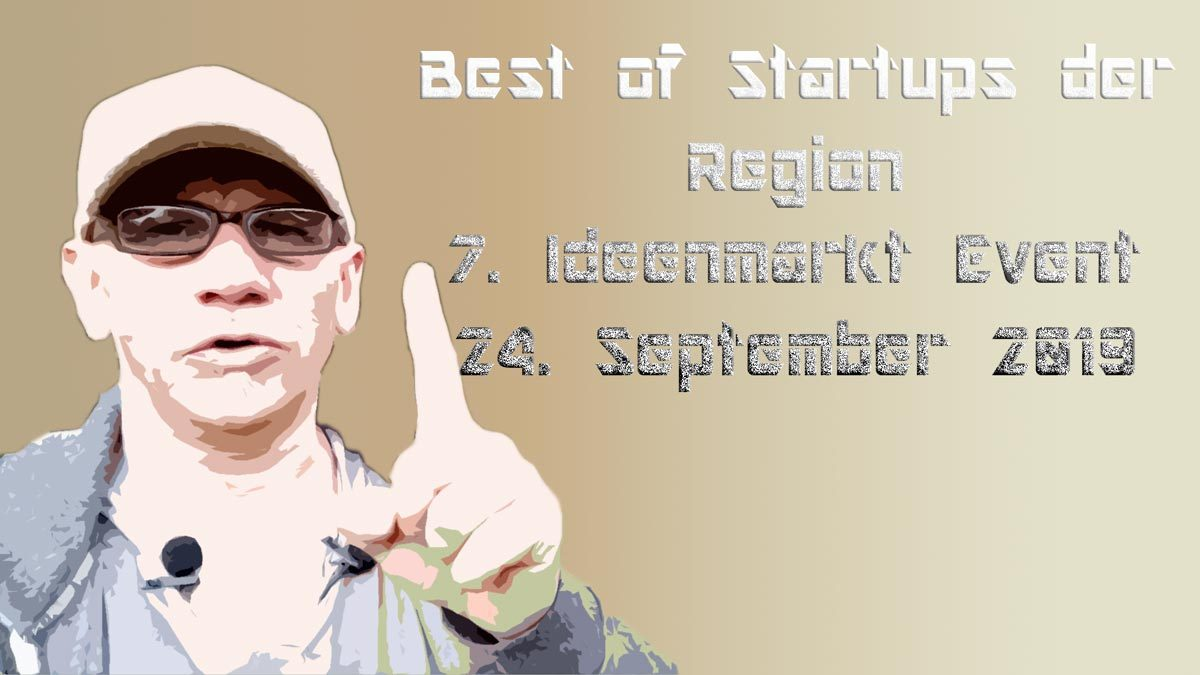 Best of Startups der Region | 7. Ideenmarkt Event 24. September 2019