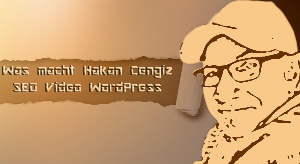 Was macht Hakan Cengiz | SEO Video WordPress